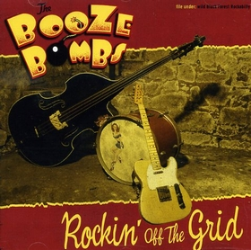 BOOZE BOMBS - Rockin' Off The Grid