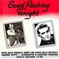 Elvis Presley, Jerry Lee Lewis, Billy Lee Riley, Pee Wee Trahan - Good Rocking Tonight (Alternative & Unissued Versions)