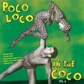 VARIOUS ARTISTS - Poco Loco In The Coco Vol. 4